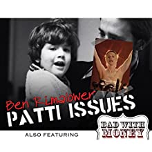 Patti Issues and Bad with Money Performance by Ben Rimalower Narrated by Ben Rimalower