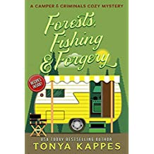 Forests, Fishing,  & Forgery: A Camper and Criminals Cozy Mystery Series