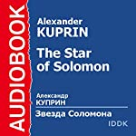 The Star of Solomon [Russian Edition] | Alexander Kuprin