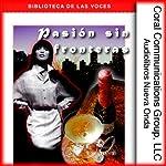 Pasion sin Fronteras [Boundless Passion] | Liliana Montesco