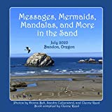Messages, Mermaids, Mandalas, and More in the