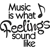 Music Is What Feelings Sound Like- Wall Vinyl Decals (16 X 14 Inches) NEW SIZE