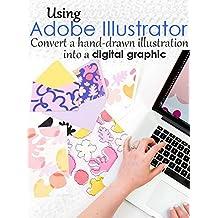 Using Adobe Illustrator to convert a hand-drawn illustration into a digital graphic - Copy