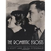 The Romantic Egoists: A Pictorial Autobiography from the Scrapbooks and Albums of F. Scott and Zelda Fitzgerald (December 8, 2003) Paperback