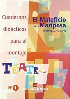 """""""el maleficio de la mariposa"""", Federico García lorca"""