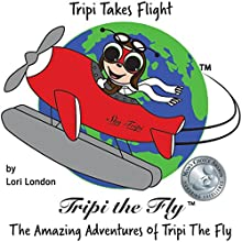 Tripi Takes Flight: The Amazing Adventures of Tripi the Fly Audiobook by Lori London Narrated by Lori London