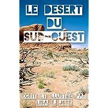 Le Desert du Sud-Ouest (La Serie Nature t. 3) (French Edition)