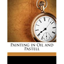 Painting in Oil and Pastell