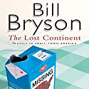 The Lost Continent: Travels In Small Town America Hörbuch von Bill Bryson Gesprochen von: William Roberts