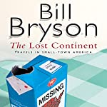The Lost Continent: Travels In Small Town America | Bill Bryson