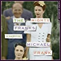 The Mighty Franks: A Memoir Audiobook by Michael Frank Narrated by Michael Frank