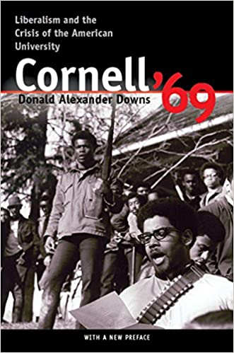 Cornell 69: Liberalism and the Crisis of the American University