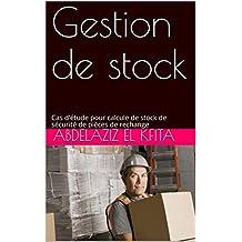 Gestion des stocks: Cas pratique de calcul de stock d'alerte  de pièces de rechange (French Edition)