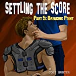 Settling the Score - Part 5: Breaking Point (MM Sports Erotica) | Josh Hunter