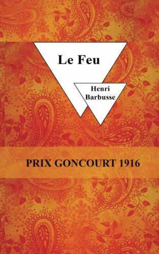 Le feu  [Barbusse, Henri] (Tapa Blanda)