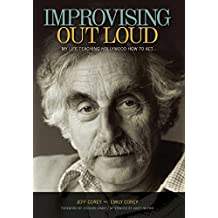 Improvising Out Loud: My Life Teaching Hollywood How to Act