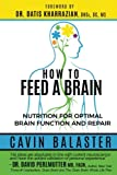 How to Feed a Brain: Nutrition for Optimal Brain