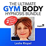 The Ultimate Gym Body Hypnosis Bundle   Leslie Riopel