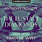 The Eustace Diamonds Audiobook by Anthony Trollope Narrated by Timothy West