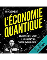 L'économie quantique: Reconstruire le monde de demain grâce au capitalisme humaniste