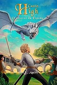 Castle High: O retorno da Espada