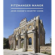 Pitzhanger Manor: John Soane's Country Home