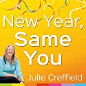 New Year Same You: Health and Happiness at the Size You Are Audiobook by Julie Creffield Narrated by Rebecca Hurst