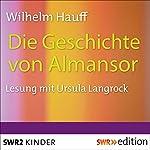 Die Geschichte von Almansor | Wilhelm Hauff