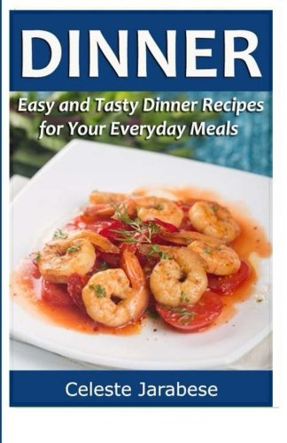 Download dinner easy and tasty dinner recipes for your everyday download dinner easy and tasty dinner recipes for your everyday meals book pdf audio idakgdznz forumfinder Image collections