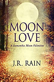 Moon Love: A Short Story (A Samantha Moon Story Book 10)