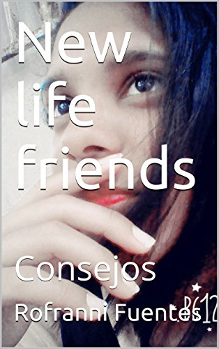 New Life Friends: Consejos