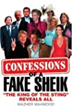 Confessions of a Fake Sheik: 'The King of the Sting' Reveals All