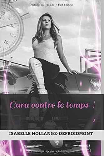 Isabelle Hollange-Defroidmont - Cara contre le temps 1