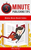 5 Minute Publishing Tips: Make More Book Sales