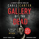 Gallery of the Dead Audiobook by Chris Carter Narrated by Thomas Judd