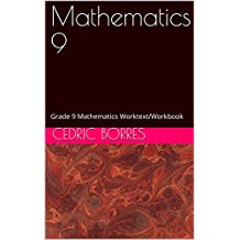 Mathematics 9: Grade 9 Mathematics Worktext/Workbook