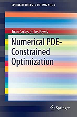 Numerical PDE-Constrained Optimization (SpringerBriefs in