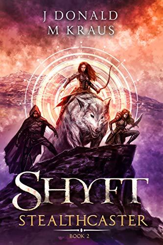 Shyft - Book 2 - Stealthcaster: (A LitRPG Adventure)