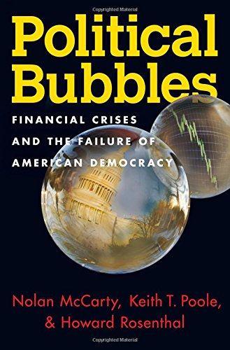 (Political Bubbles: Financial Crises and the Failure of American Democracy)