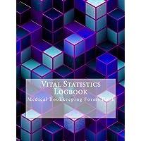 Vital Statistics Logbook: Medical Bookkeeping Forms Book