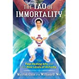 The Tao of Immortality: The Four Healing Arts and the Nine Levels of Alchemy