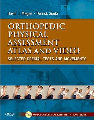 Orthopedic Physical Assessment Atlas ([(Orthopedic Physical Assessment Atlas and Video: Selected Special Tests and Movements)] [Author: David J. Magee] published on (January, 2011))