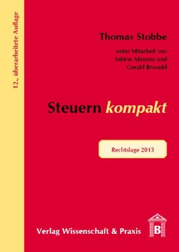 Steuern kompakt: Rechtslage 2013