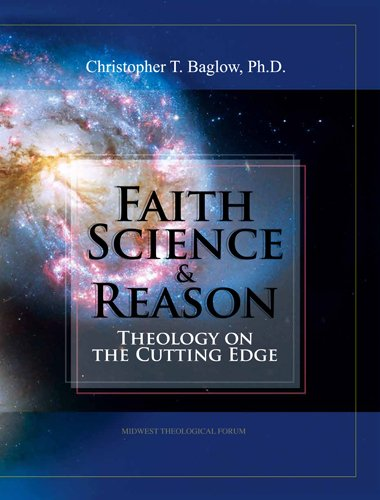 Faith, Science, and Reason Theology on the Cutting Edge