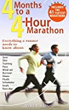 img - for Four Months to a Four-Hour Marathon: Everything a Runner Needs to Know About Gear, Diet, Training, Pace, Mind-set, Burnout, Shoes, Fluids, Schedules, Goals, & Race Day, Revised book / textbook / text book