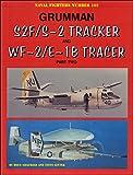 Grumman S2F/S-2 Tracker and WF-2/E-1B Tracer