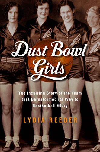 Book Cover: Dust Bowl Girls: A Team's Quest for Basketball Glory