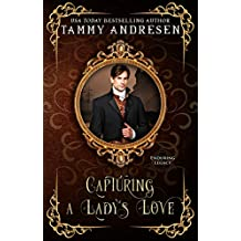 Capturing a Lady's Love: Fairfield Fairy Tale (Enduring Legacy Book 14)