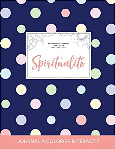 Journal de Coloration Adulte  Spiritualite (Illustrations D Animaux  Domestiques, ... 9da3f7556b1e
