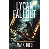 Lycan Fallout:  Rise Of The Werewolf: A Michael Talbot Adventure